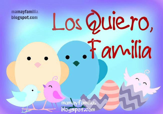 Los Quiero Mucho, Familia. Amo a mi familia. Palabras para mi lindo hogar, familiares, hijos, esposo, abuelos, tíos, primos, hermanos. Mamá y familia. Reflexiones para la familia. Imágenes lindas de amor por hijos.