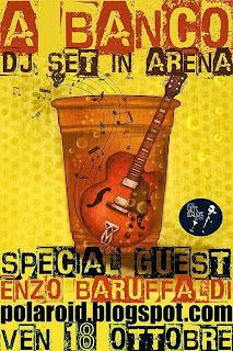 A BANCO! Dj set by Enzo Baruffaldi @Arena Boglione, ven 18 ottobre