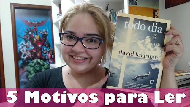 """5 Motivos para ler """"Todo Dia"""", de David Levithan"""