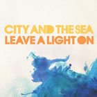City And The Sea: Leave A Light On