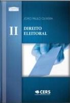 Direito Eleitoral – Coleção Tribunais – Vol. II