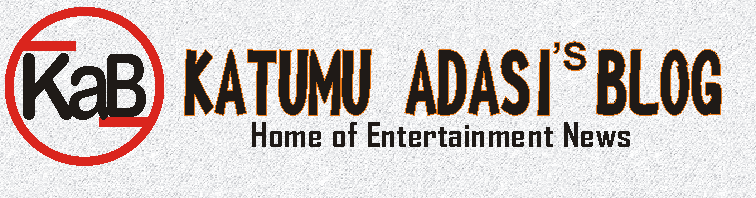 Katumu Adasi Blog I Home of Entertainment News