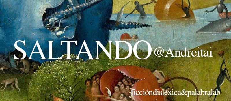 Fragmento del cuadro el jardín de las delicias del pintor El Bosco con el título de la obra Saltando de la escritora Andrea Iturburu @andreitai de Palabralab Ecuador