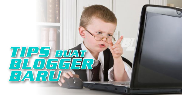 Tips Buat Blogger Baru