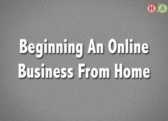 Beginning An Online Business From Home