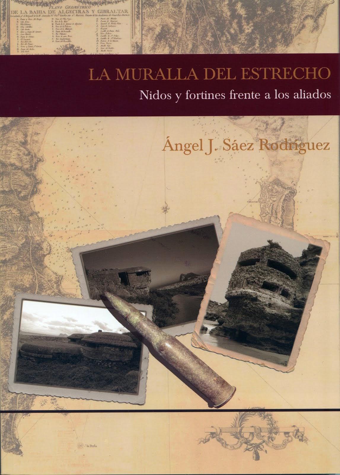 LA MURALLA DEL ESTRECHO - Nidos y fortines frente a los aliados