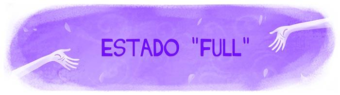 """Estado """"full"""" !"""