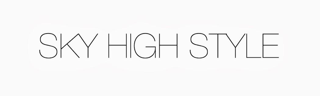 SKY HIGH STYLE