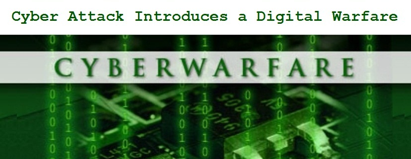 Cyber Attack Introduces a Digital Warfare