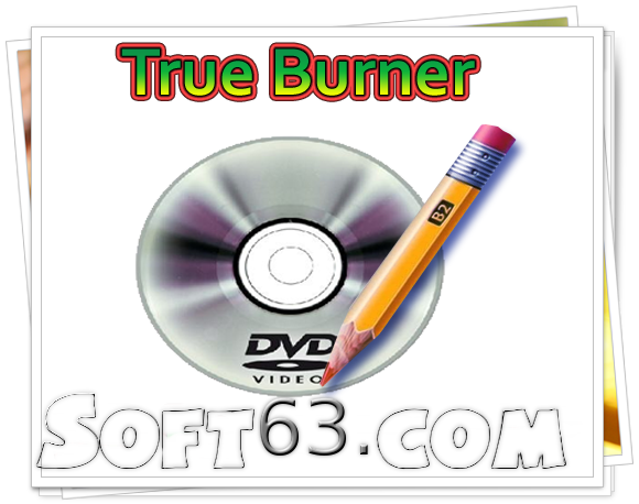Download True Burner 2.0 Free Offline Installer For Windows