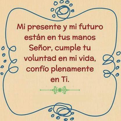 Mi presente y mi futuro est n en tus manos se or frases for En tus manos senor
