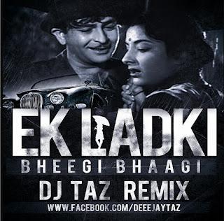 Ek-ladki-bheegi-Bhaagi-Dj-Taz-Remix