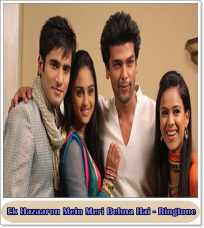 Ek Hazaaron Mein Meri Behna Hai : Star Plus : Ringtone