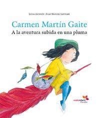 Carmen Martin Gaite. A la aventura subida en una pluma