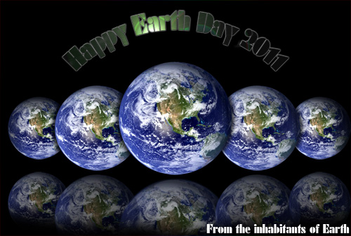 HAPPY EARTH DAY 2011