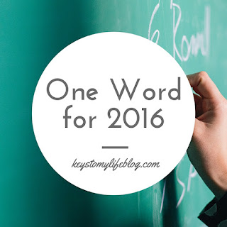 One Word for 2016 | Keys to My Life
