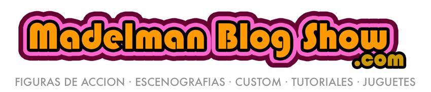Madelman Blog Show