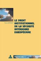 Le Droit institutionnel de la sécurité intérieure européenne