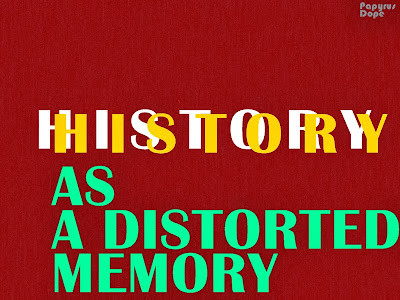 History as a Distorted Memory