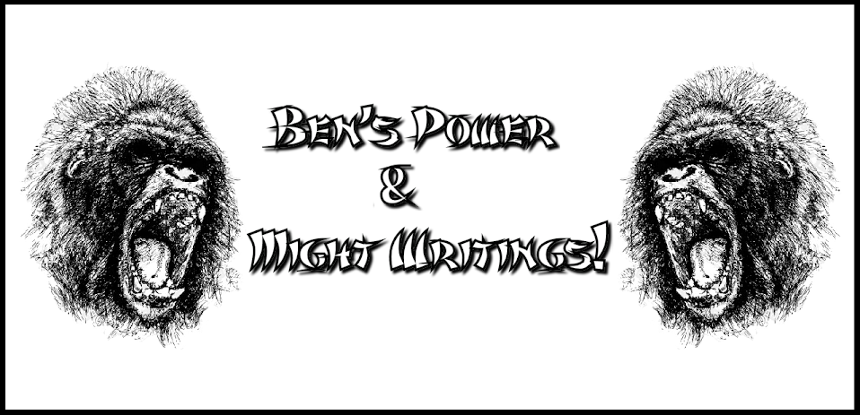 Ben's Power And Might Writings