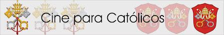 Cine para Católicos