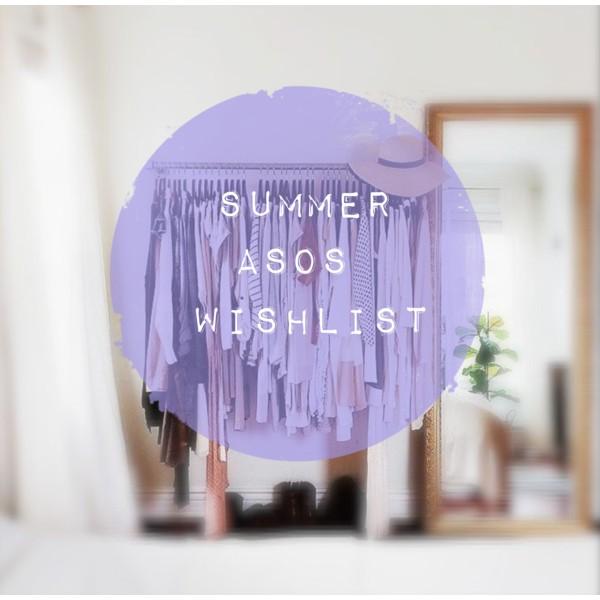 Summer ASOS Wishlist