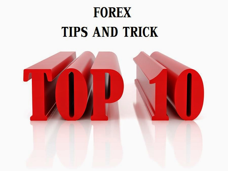 top ten forex trading tips and tricks