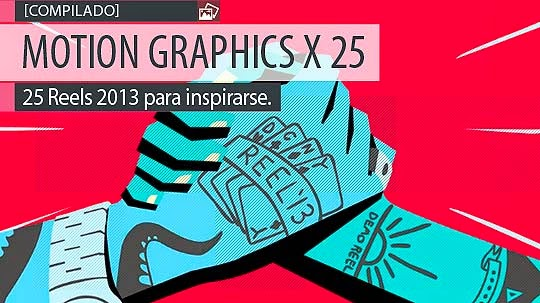 Motion graphics. 25 Reels 2013 para inspirarse