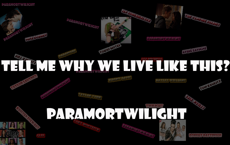 Tell me why we live like this? Paramortwilight