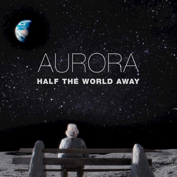 AURORA - Half the World Away - Single Cover