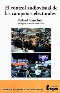 http://www.agapea.com/Rafael-Sanchez-Sanchez/El-control-audiovisual-de-las-campanas-electorales-9788470746413-i.htm