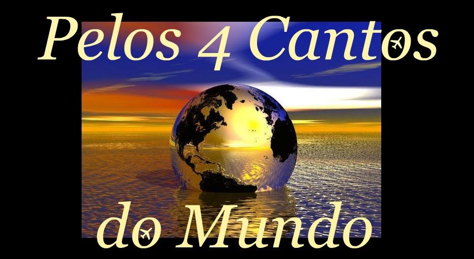Pelos 4 Cantos do Mundo