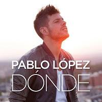Pablo López - Dónde