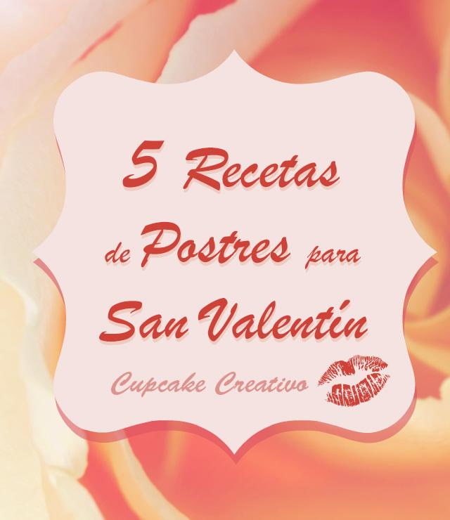 5 recetas de postres para san valent n cupcake creativo - Postre para san valentin ...