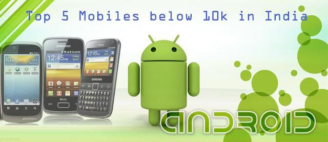 top_android_phones_below_10k