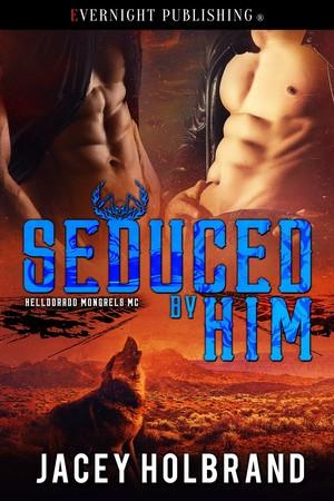 Seduced by Him