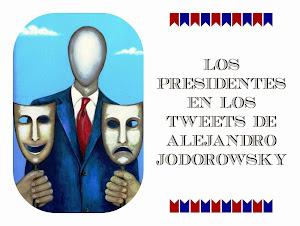Los Presidentes En Los Tweets De @alejodorowsky