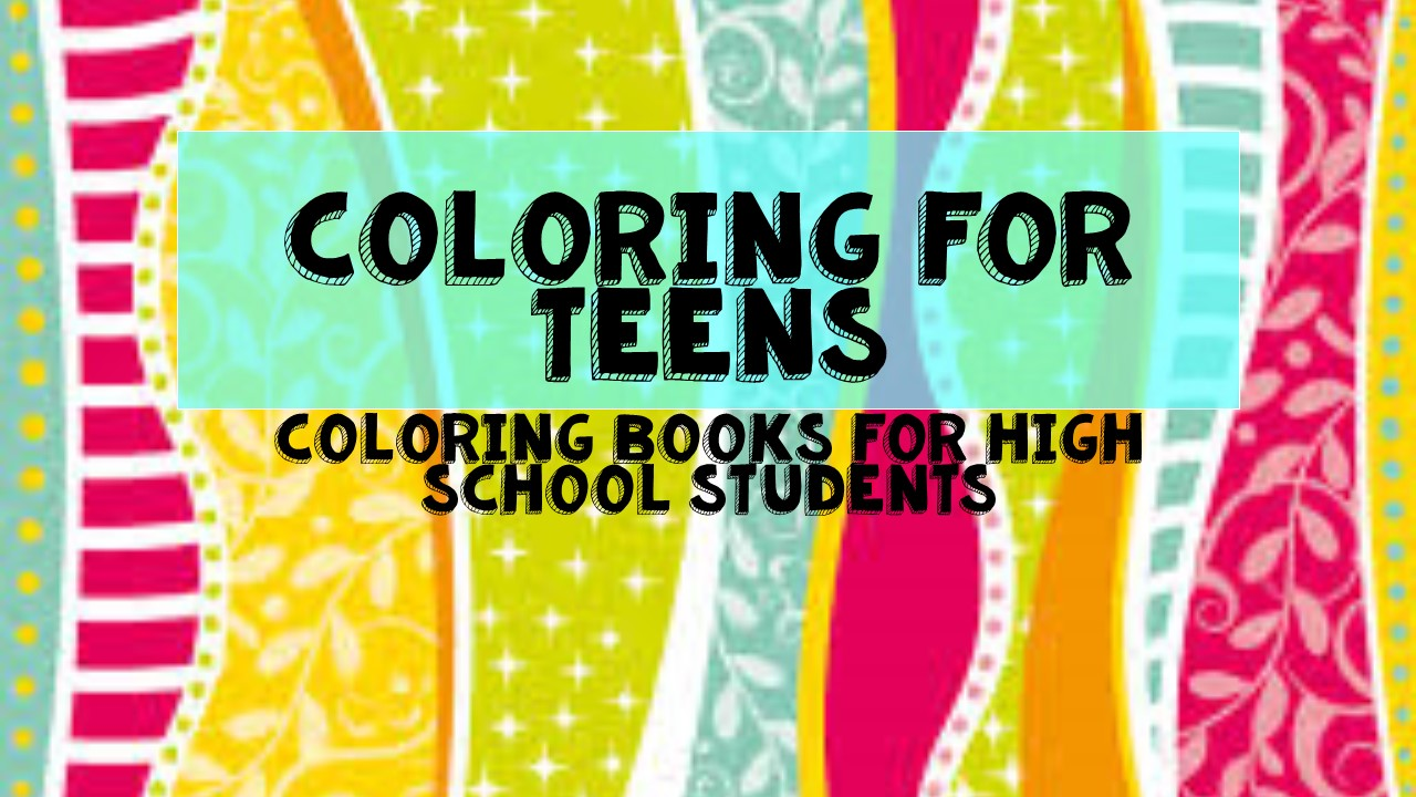 For High School Counselors Coloring for Teens Coloring Books for