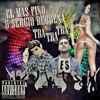 EL Mas Fino Y Sergio Requena - Tra Tra Tra
