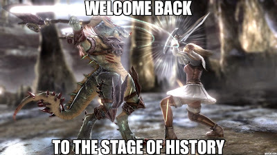 Welcome back to the stage of history! (Soul Calibur)