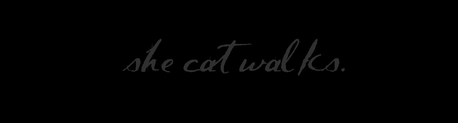 she catwalks