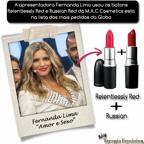 A apresentadora Fernanda Lima usou os batons Relentlessly Red e Russian Red e está na lista dos mais pedidos da Globo