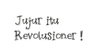 jujur itu revolusioner