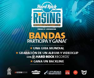 HARD ROCK RISING DA UNA OPORTUNIDAD A BANDAS EMERGENTES