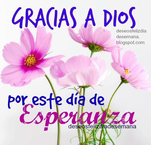 Gracias a Dios por este día, frases con mensajes cristianos, imagen bonita de agradecimiento a Dios.