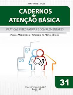 Caderno de Atenção Básica Nº 31 Práticas integrativas e complementares plantas medicinais e fitoterapia na atenção básica