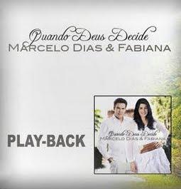 Marcelo Dias e Fabiana - Quando Deus Decide 2011 Playback
