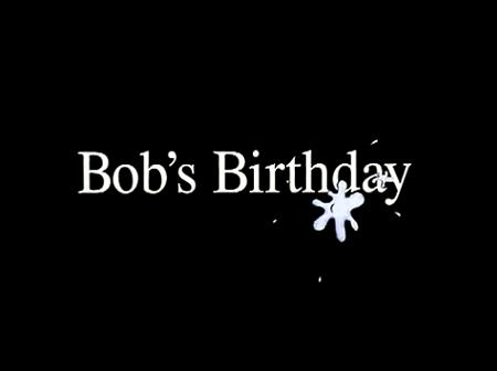 bobs birthday