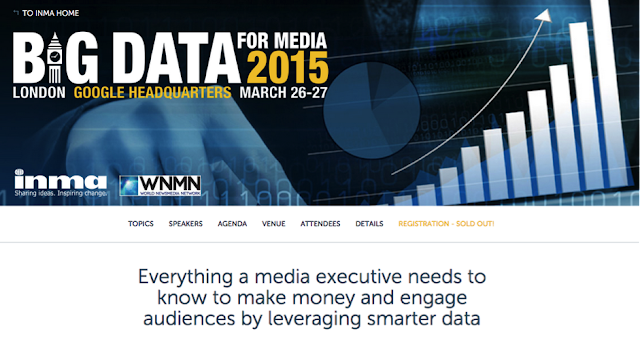 BIG DATA FOR MEDIA 2015. Everything a media executive needs to know to make money and engage audiences by leveraging smarter data