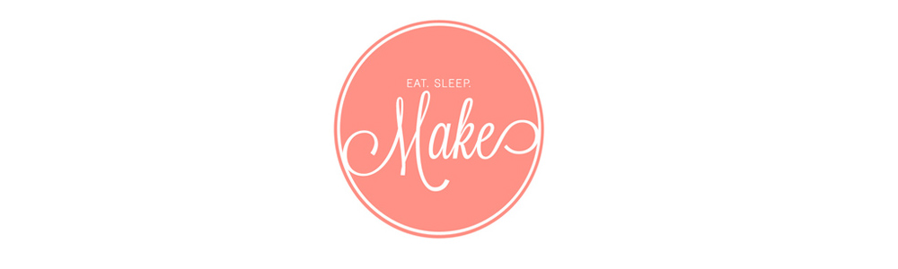 eat.sleep.MAKE.
